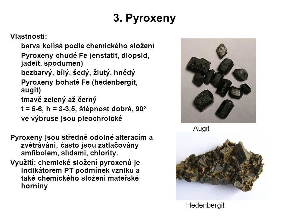 3. Pyroxeny Vlastnosti: barva kolísá podle chemického složení
