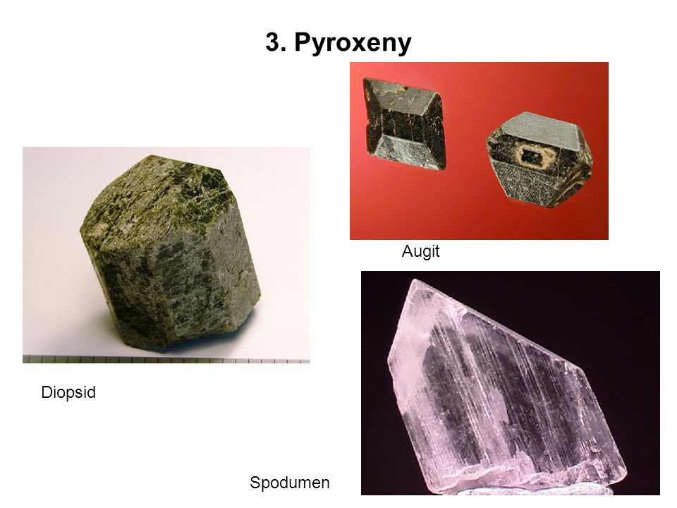 3. Pyroxeny Augit Diopsid Spodumen