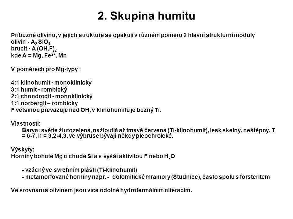 2. Skupina humitu Příbuzné olivínu, v jejich struktuře se opakují v různém poměru 2 hlavní strukturní moduly.
