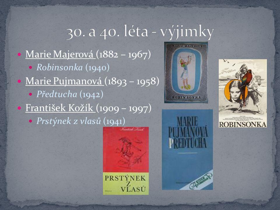 30. a 40. léta - výjimky Marie Majerová (1882 – 1967)