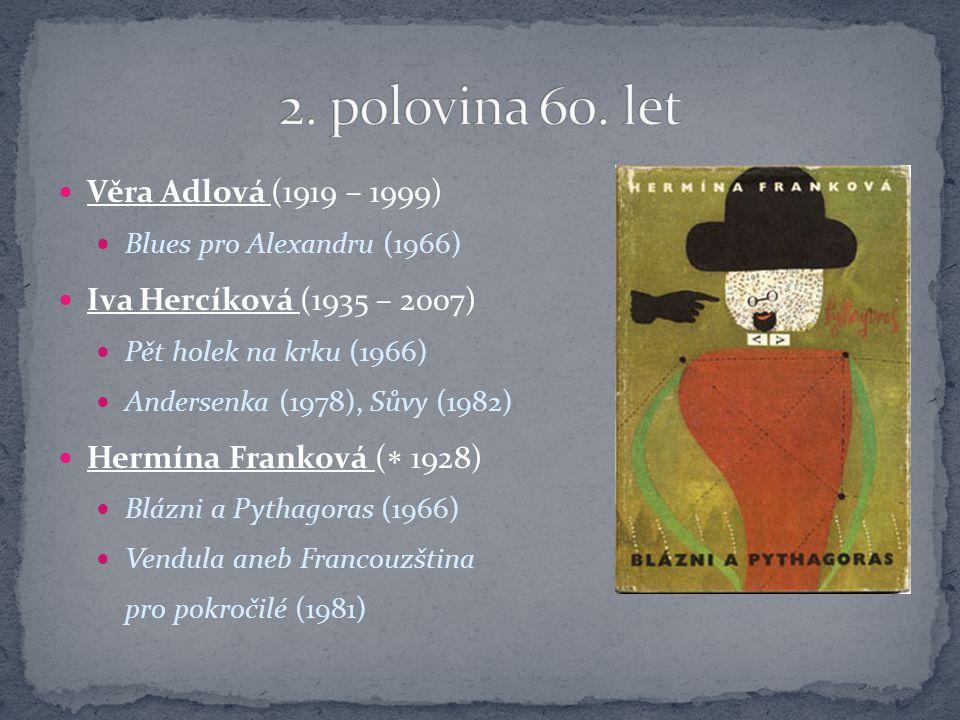 2. polovina 60. let Věra Adlová (1919 – 1999)