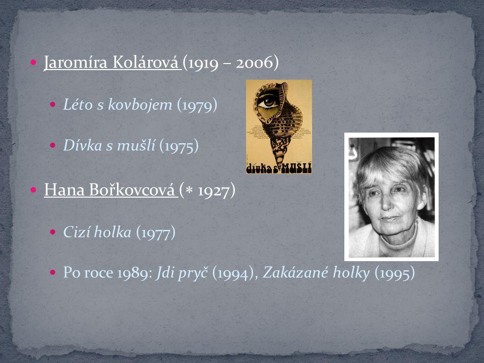 Jaromíra Kolárová (1919 – 2006) Hana Bořkovcová ( 1927)