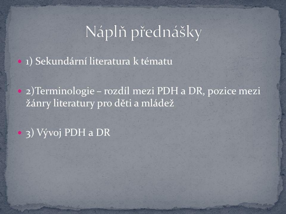 Náplň přednášky 1) Sekundární literatura k tématu