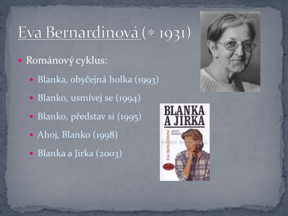 Eva Bernardinová ( 1931) Románový cyklus: