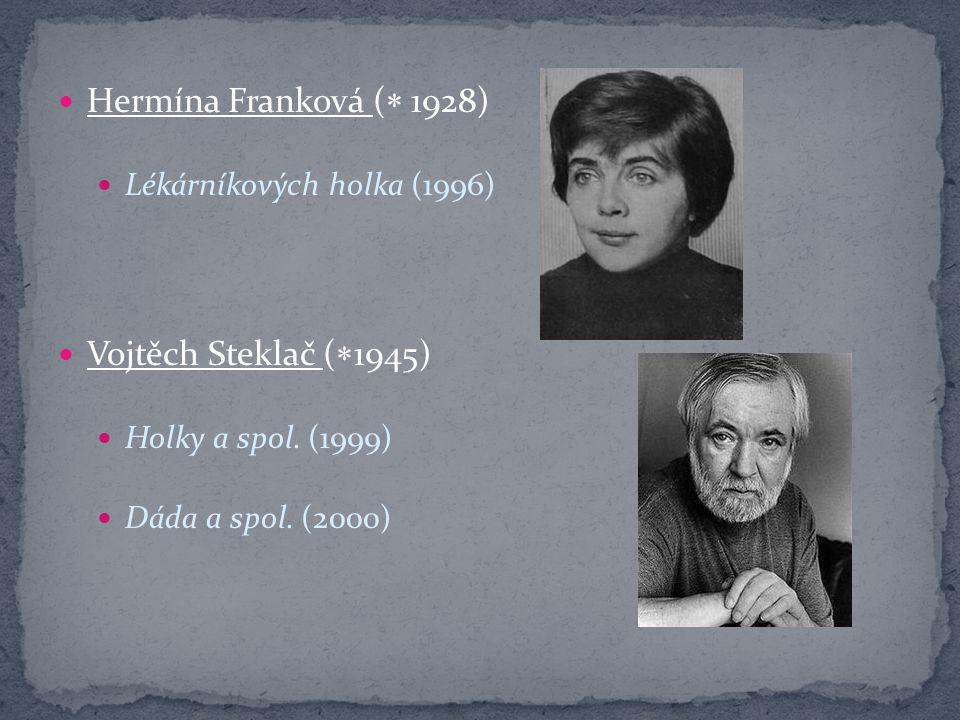 Hermína Franková ( 1928) Vojtěch Steklač (1945)