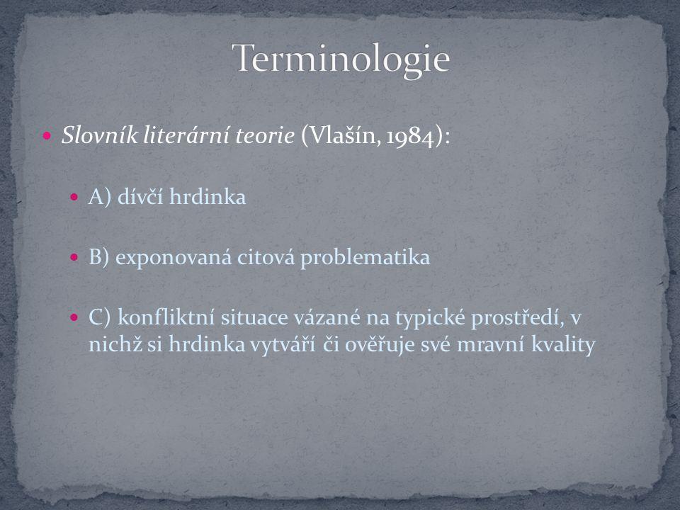 Terminologie Slovník literární teorie (Vlašín, 1984): A) dívčí hrdinka