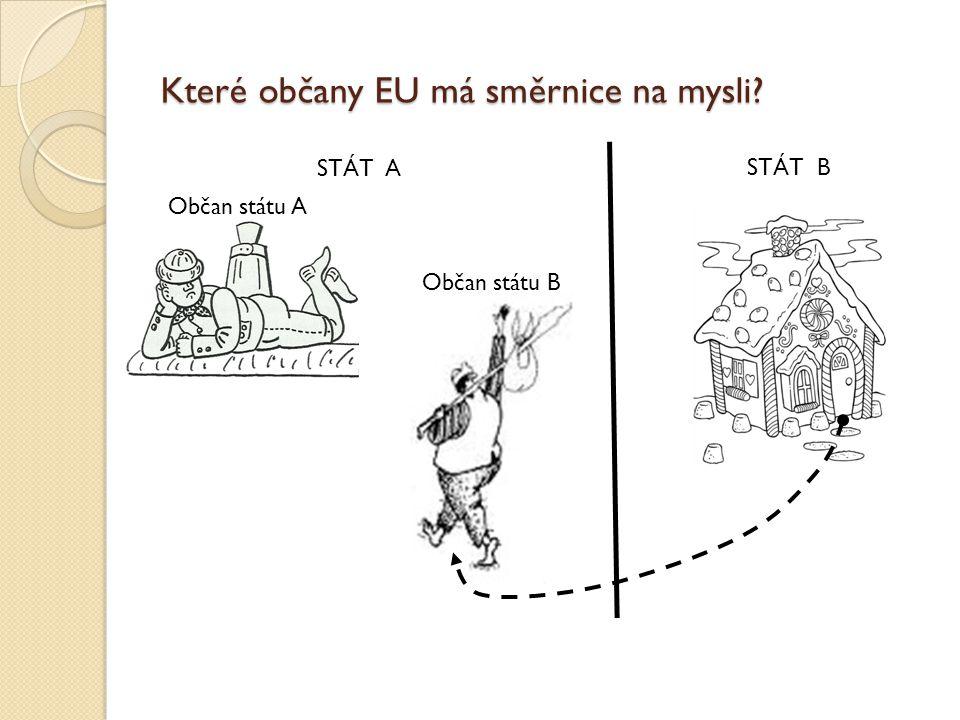 Které občany EU má směrnice na mysli