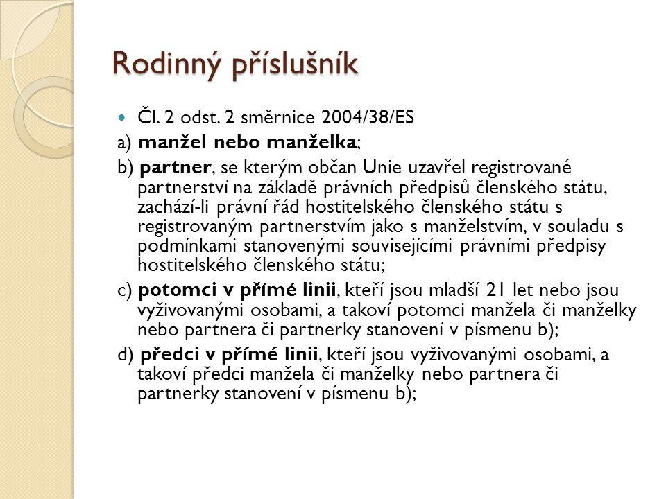 Rodinný příslušník Čl. 2 odst. 2 směrnice 2004/38/ES