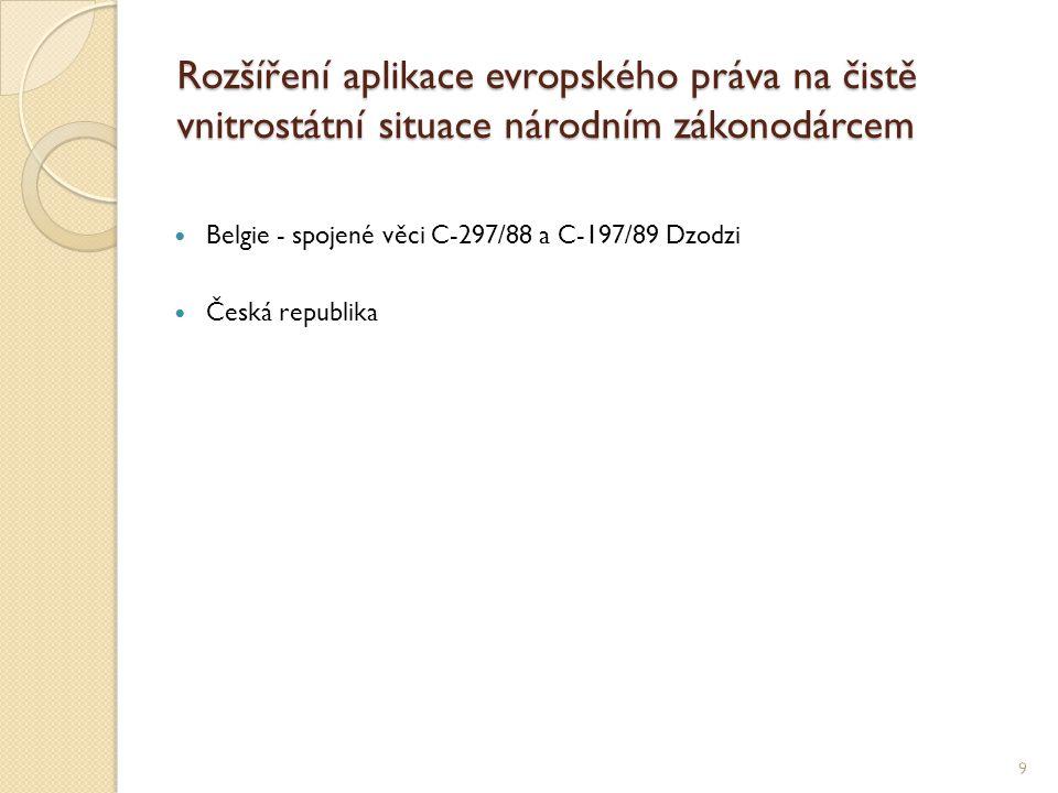 Rozšíření aplikace evropského práva na čistě vnitrostátní situace národním zákonodárcem
