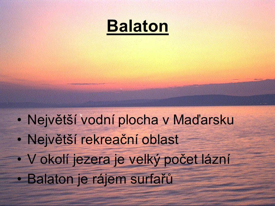 Balaton Největší vodní plocha v Maďarsku Největší rekreační oblast