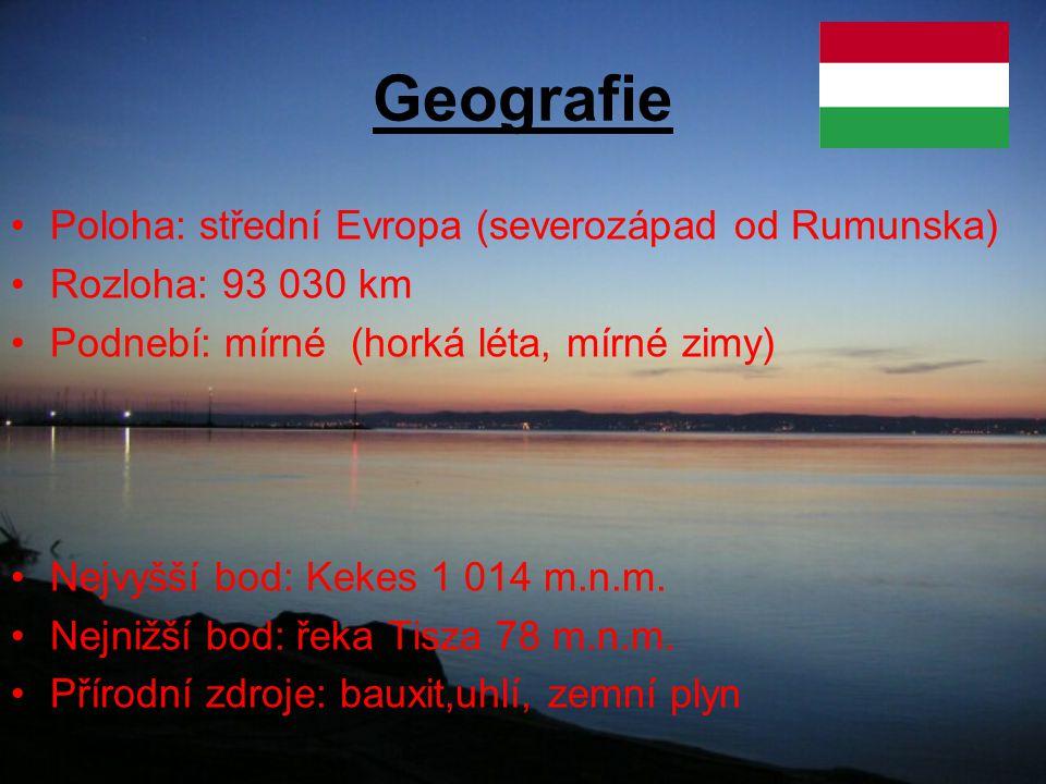 Geografie Poloha: střední Evropa (severozápad od Rumunska)