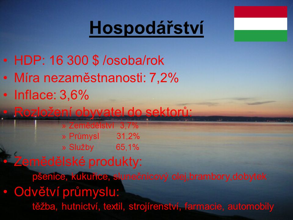 Hospodářství HDP: 16 300 $ /osoba/rok Míra nezaměstnanosti: 7,2%