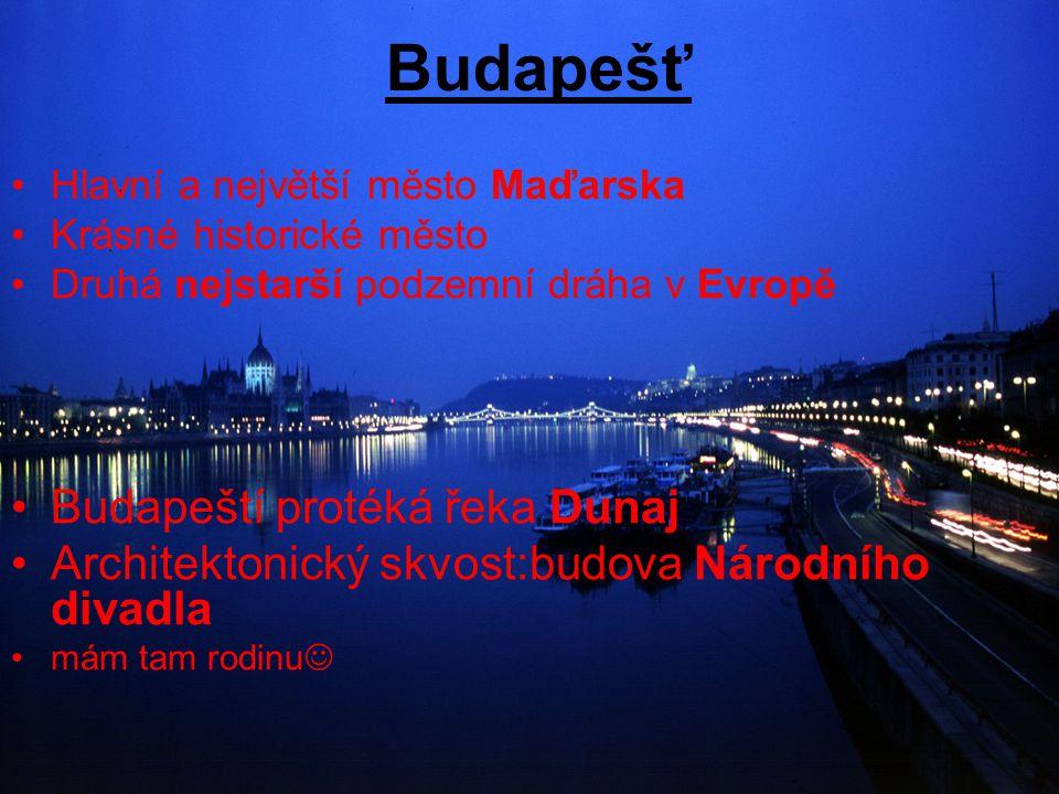 Budapešť Budapeští protéká řeka Dunaj
