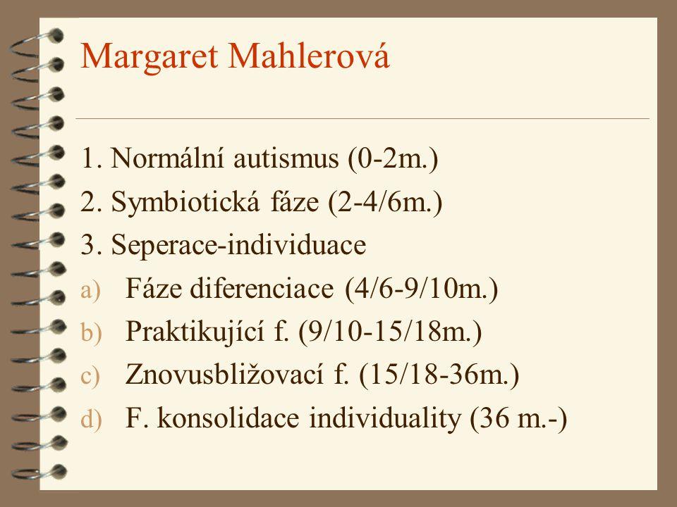 Margaret Mahlerová 1. Normální autismus (0-2m.)