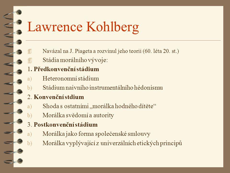 Lawrence Kohlberg Stádia morálního vývoje: 1. Předkonvenční stádium