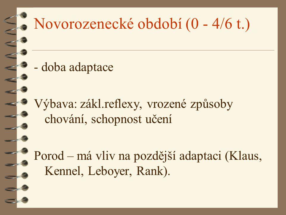 Novorozenecké období (0 - 4/6 t.)