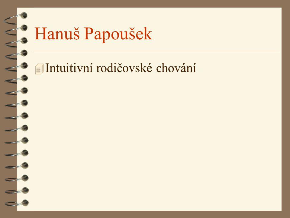 Hanuš Papoušek Intuitivní rodičovské chování