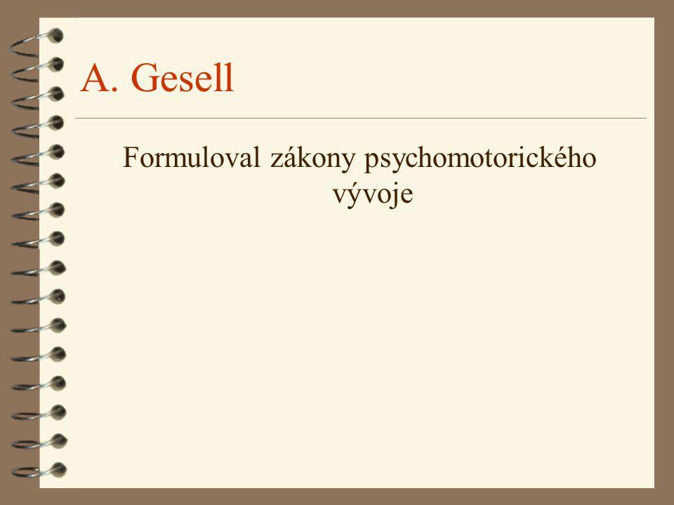 Formuloval zákony psychomotorického vývoje