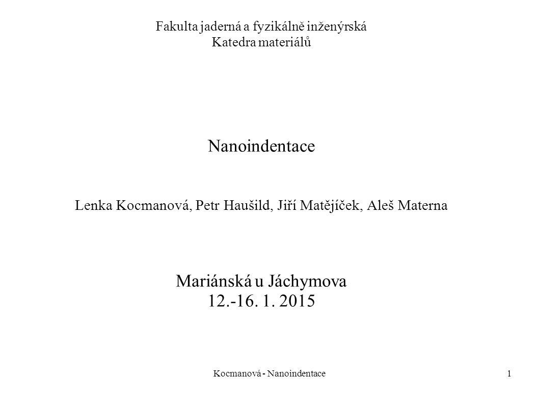 Nanoindentace Mariánská u Jáchymova 12.-16. 1. 2015