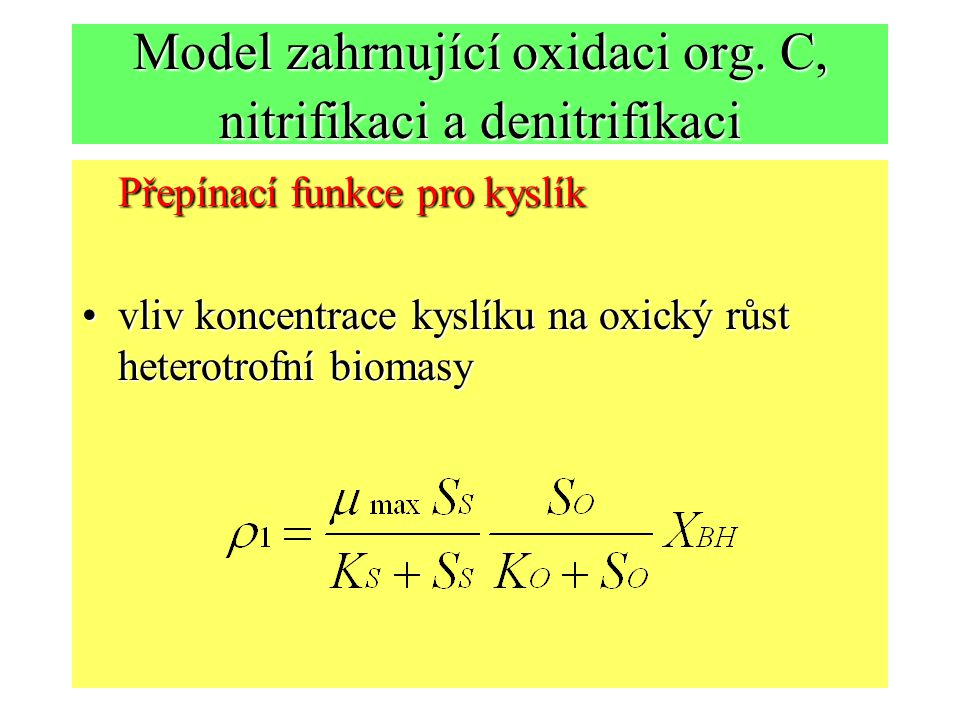 Model zahrnující oxidaci org. C, nitrifikaci a denitrifikaci