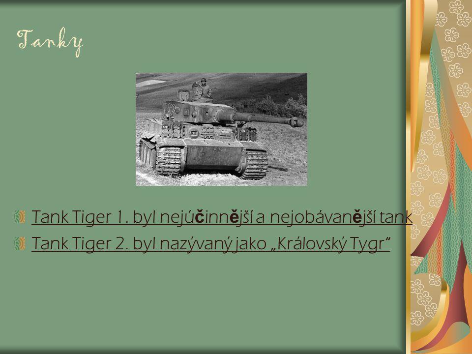 Tanky Tank Tiger 1. byl nejúčinnější a nejobávanější tank