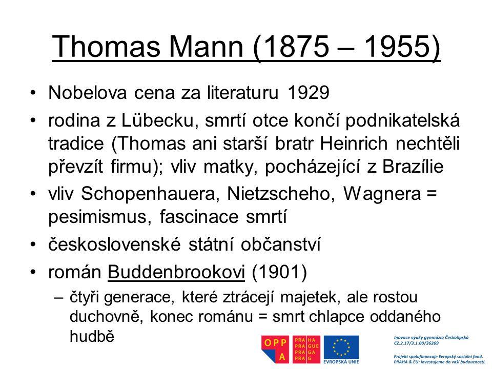 Thomas Mann (1875 – 1955) Nobelova cena za literaturu 1929