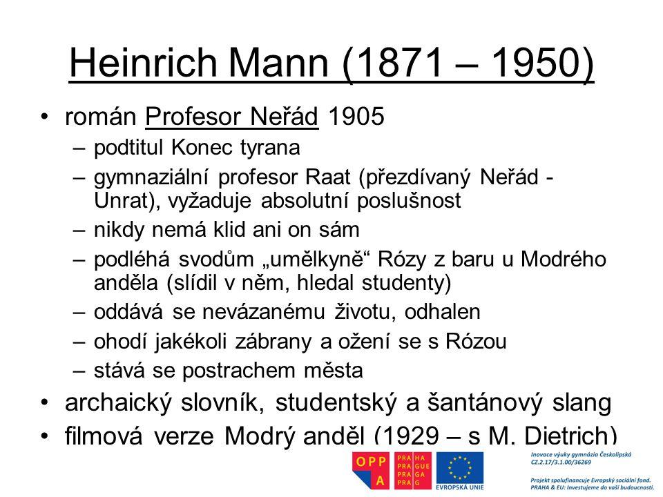 Heinrich Mann (1871 – 1950) román Profesor Neřád 1905