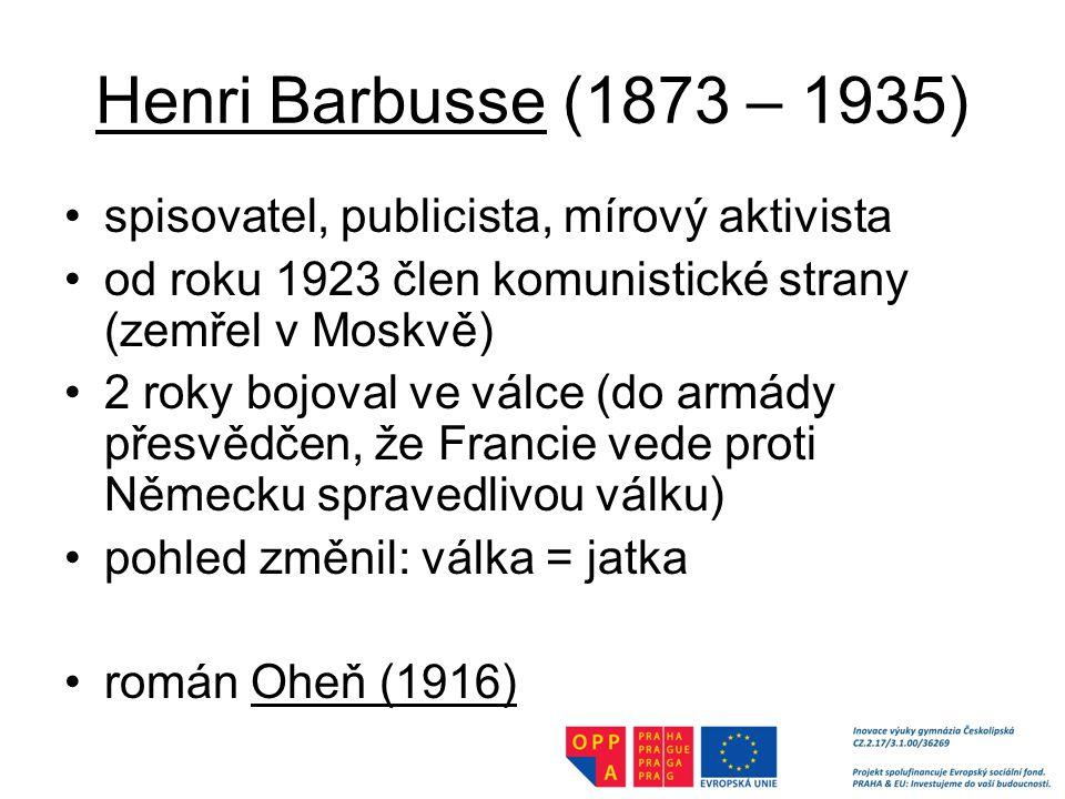 Henri Barbusse (1873 – 1935) spisovatel, publicista, mírový aktivista