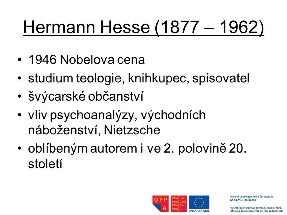 Hermann Hesse (1877 – 1962) 1946 Nobelova cena