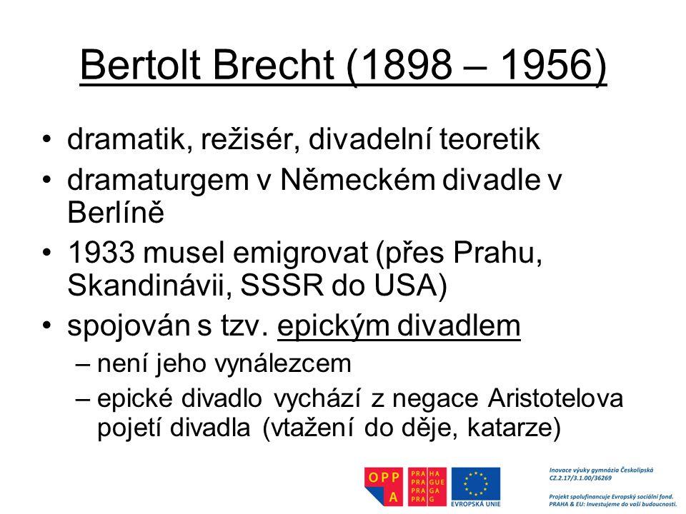 Bertolt Brecht (1898 – 1956) dramatik, režisér, divadelní teoretik