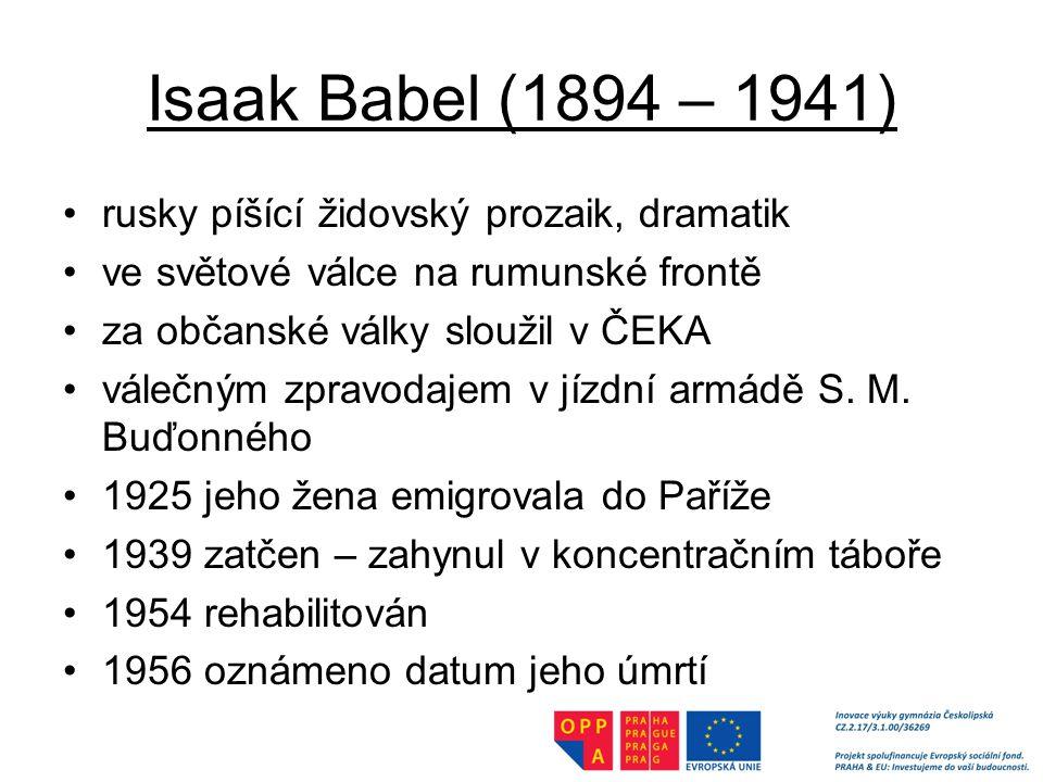 Isaak Babel (1894 – 1941) rusky píšící židovský prozaik, dramatik