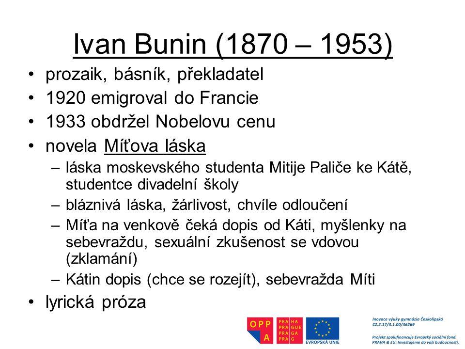 Ivan Bunin (1870 – 1953) prozaik, básník, překladatel