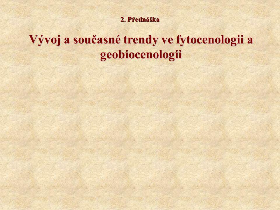 Vývoj a současné trendy ve fytocenologii a geobiocenologii