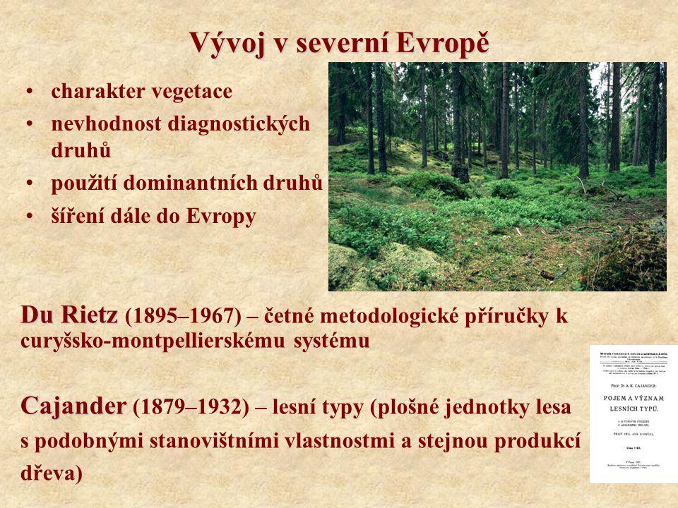 Vývoj v severní Evropě charakter vegetace. nevhodnost diagnostických druhů. použití dominantních druhů.