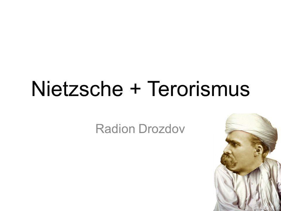 Nietzsche + Terorismus