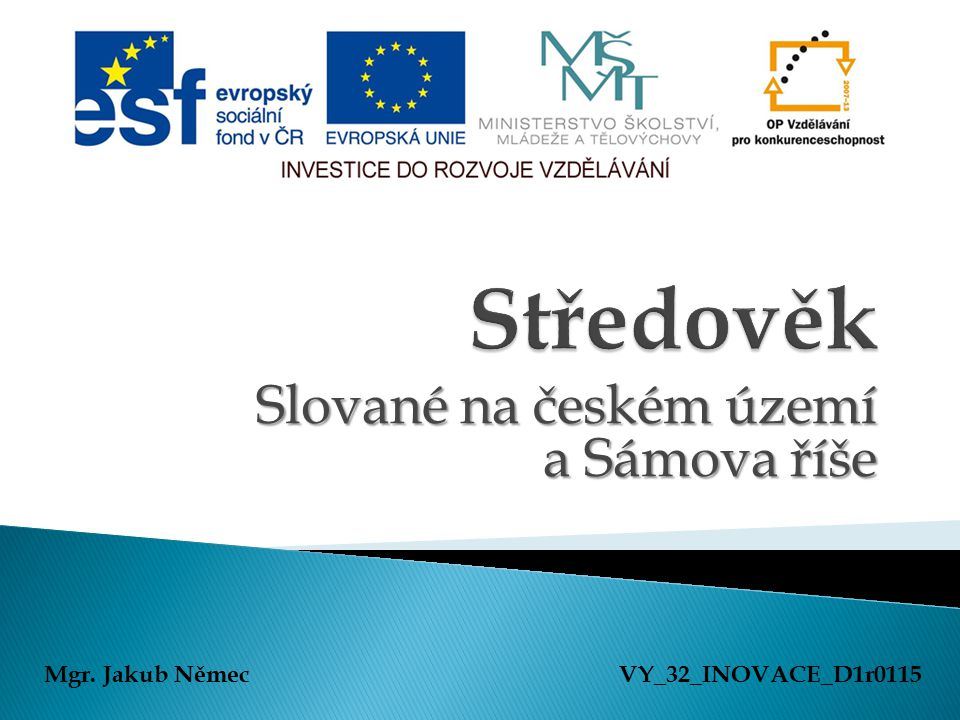 Slované na českém území a Sámova říše