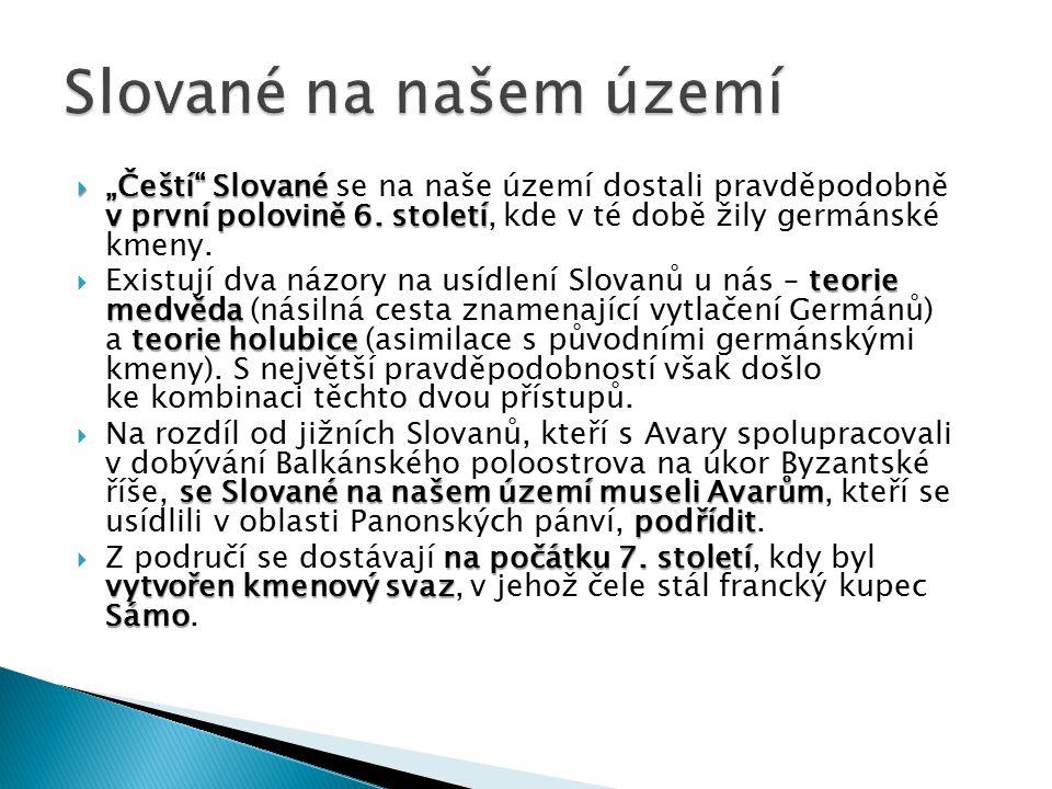 """Slované na našem území """"Čeští Slované se na naše území dostali pravděpodobně v první polovině 6. století, kde v té době žily germánské kmeny."""