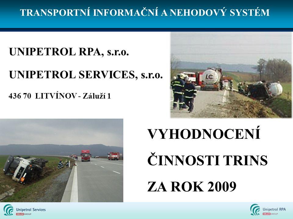 VYHODNOCENÍ ČINNOSTI TRINS ZA ROK 2009 UNIPETROL RPA, s.r.o.