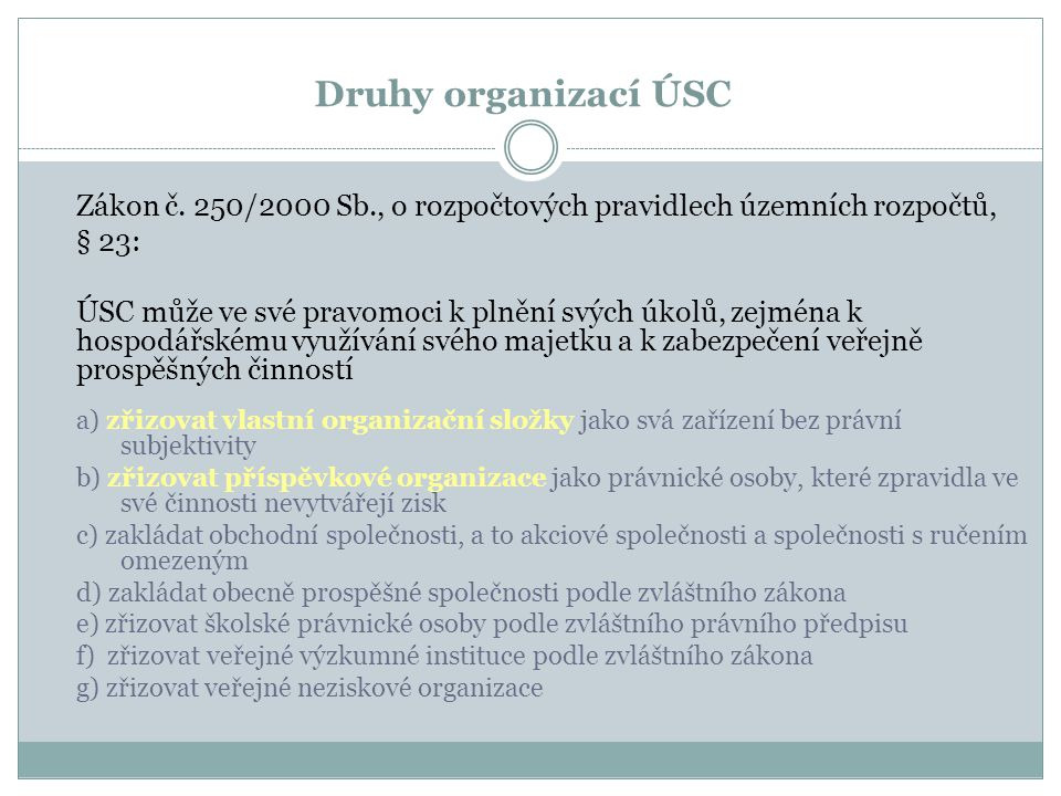 Druhy organizací ÚSC Zákon č. 250/2000 Sb., o rozpočtových pravidlech územních rozpočtů, § 23: