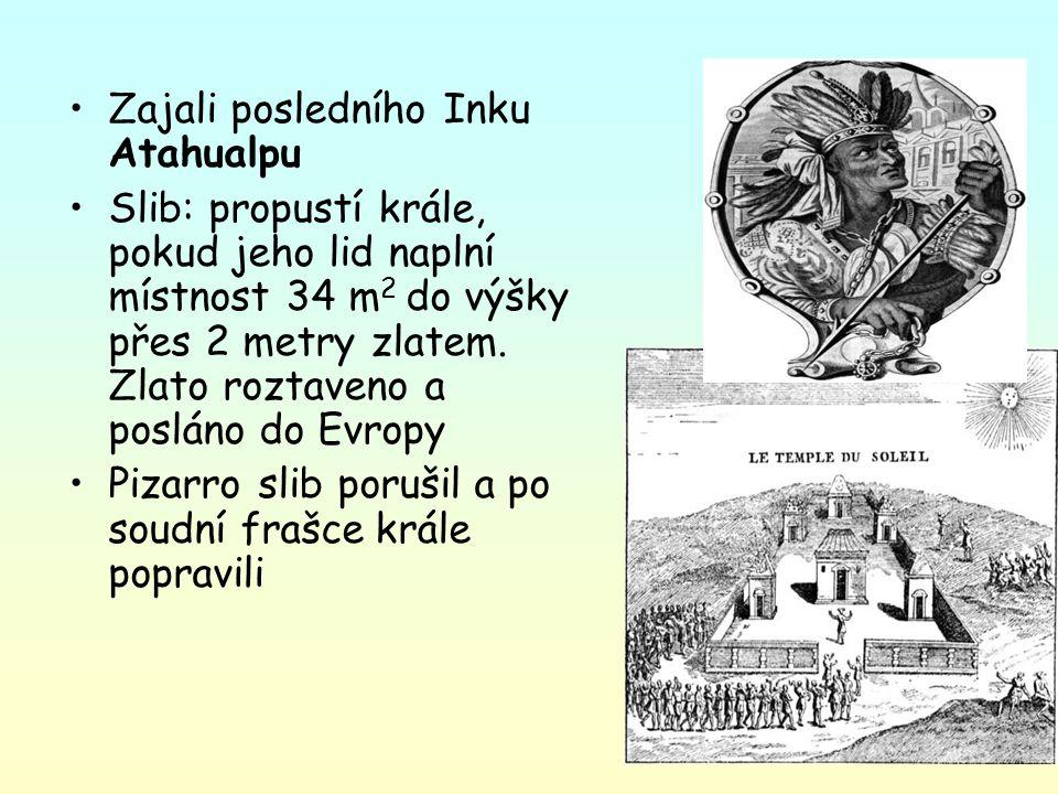 Zajali posledního Inku Atahualpu