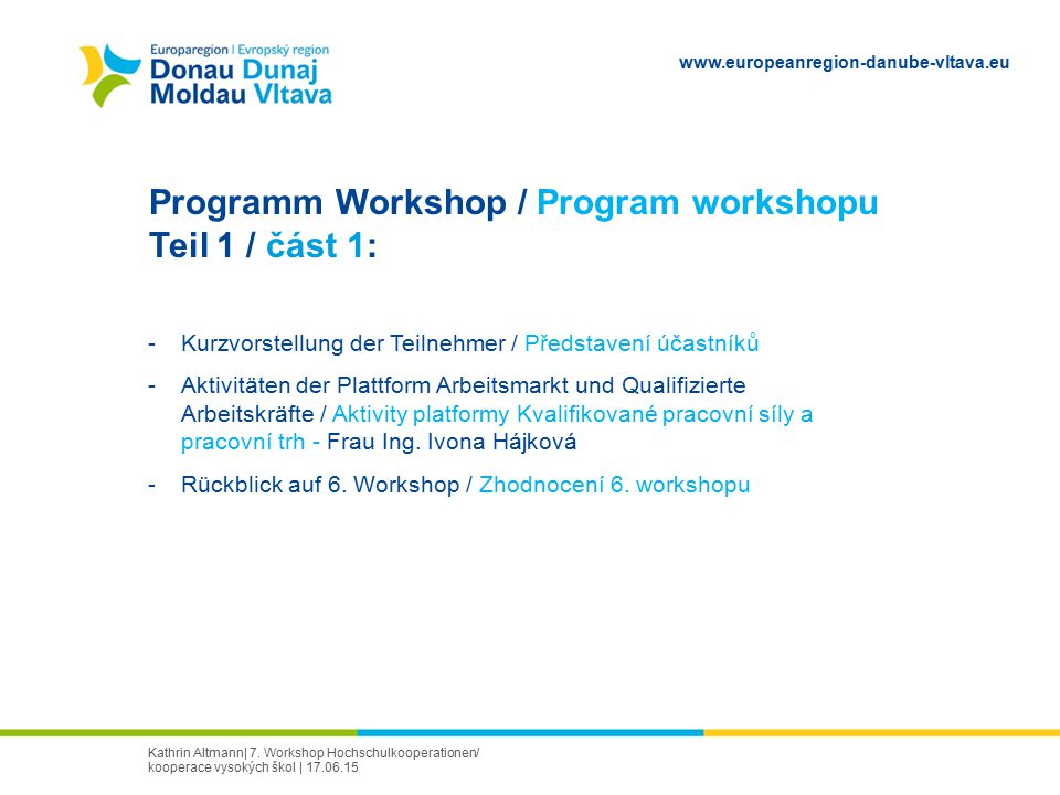 Programm Workshop / Program workshopu Teil 1 / část 1: