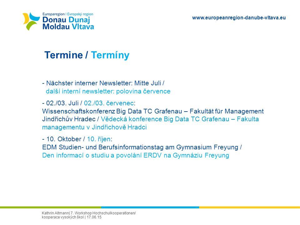 Termine / Termíny Nächster interner Newsletter: Mitte Juli / další interní newsletter: polovina července.
