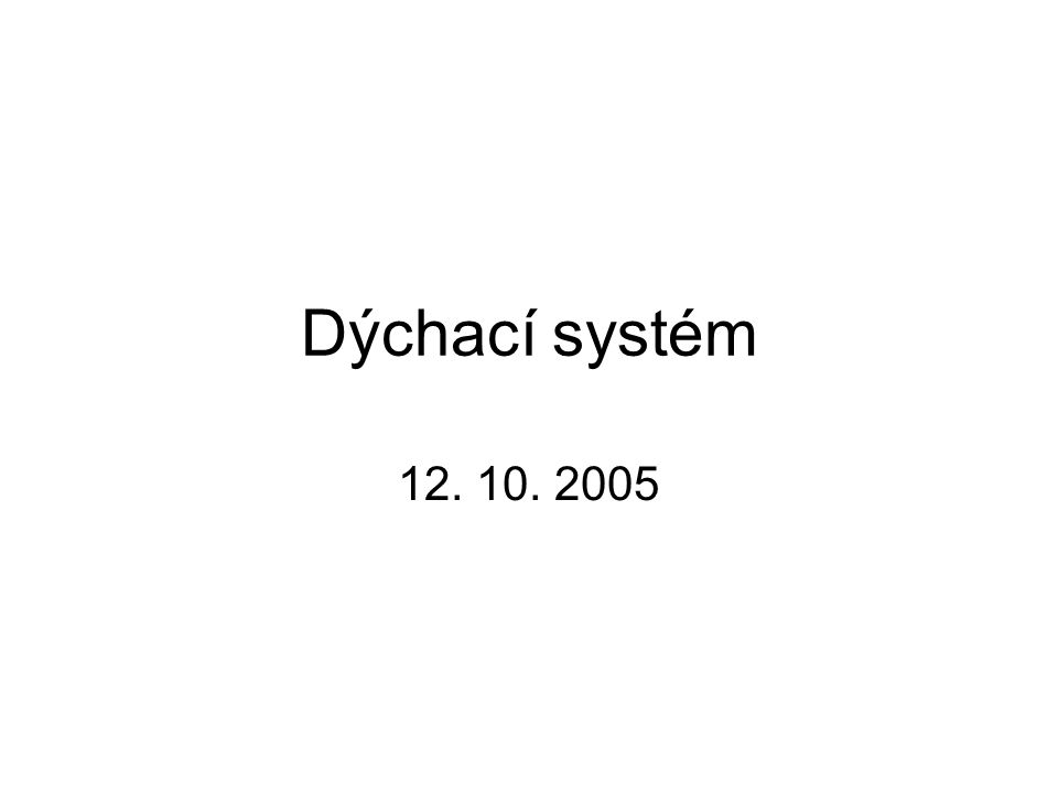 Dýchací systém 12. 10. 2005