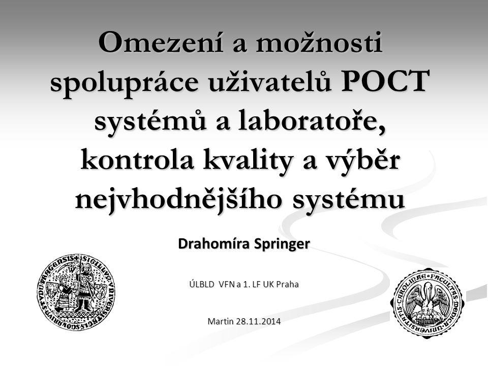 Drahomíra Springer ÚLBLD VFN a 1. LF UK Praha Martin 28.11.2014