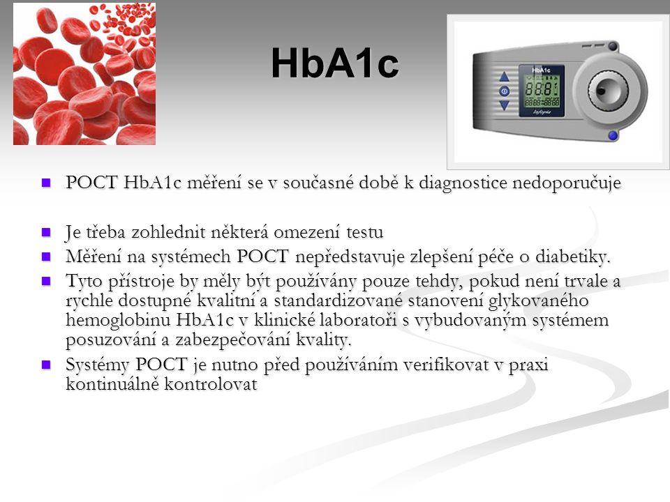 HbA1c POCT HbA1c měření se v současné době k diagnostice nedoporučuje