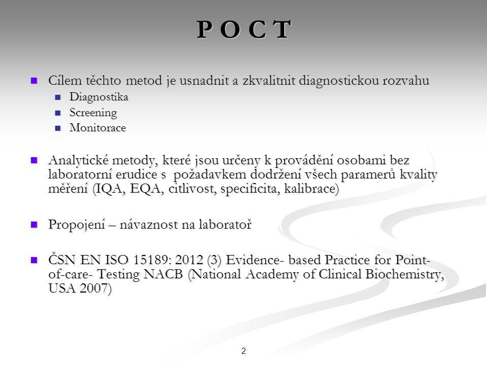 P O C T Cílem těchto metod je usnadnit a zkvalitnit diagnostickou rozvahu. Diagnostika. Screening.