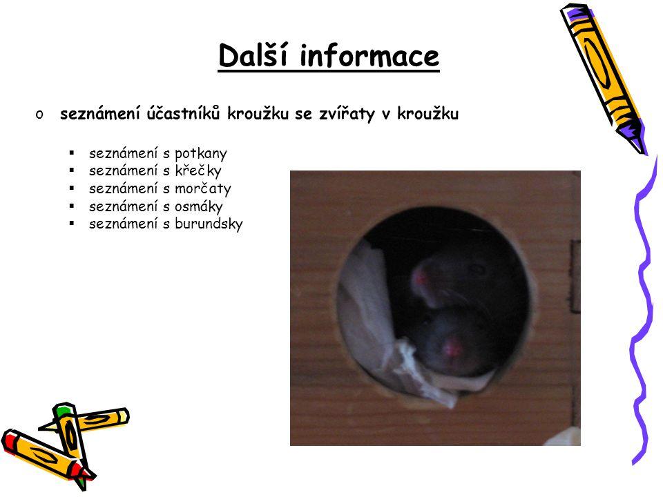 Další informace seznámení účastníků kroužku se zvířaty v kroužku