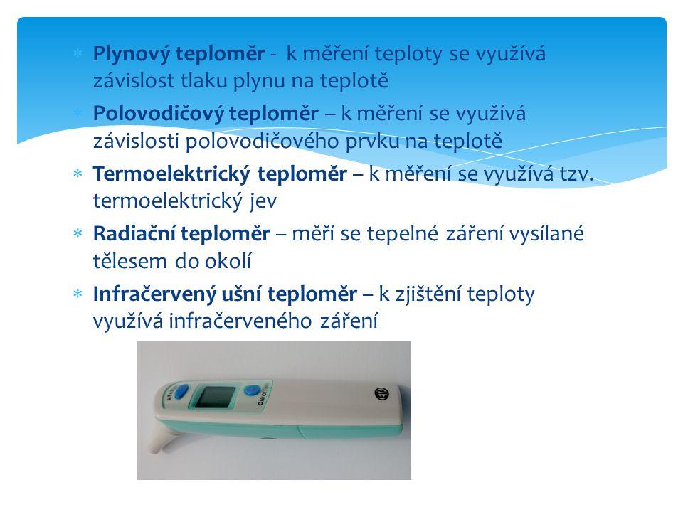 Plynový teploměr - k měření teploty se využívá závislost tlaku plynu na teplotě