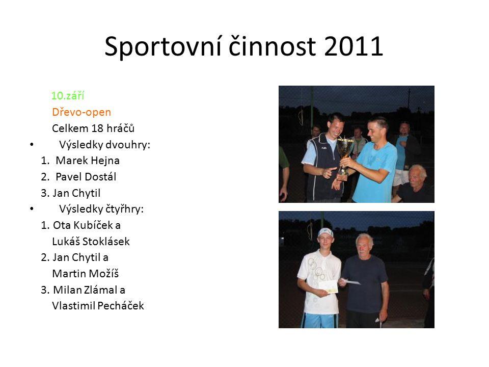 Sportovní činnost 2011 10.září Dřevo-open Celkem 18 hráčů