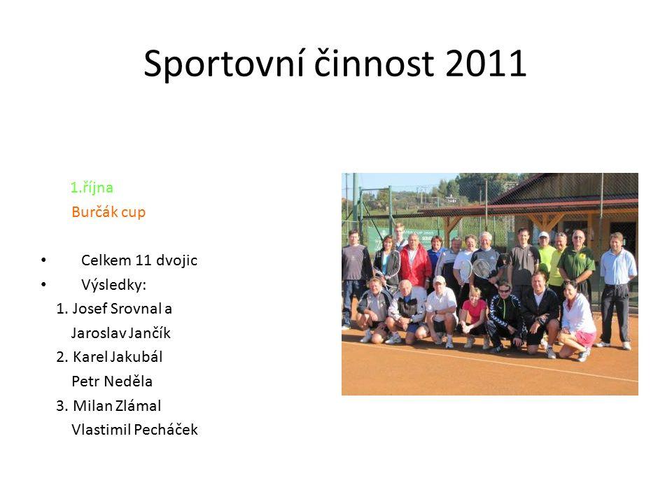 Sportovní činnost 2011 1.října Burčák cup Celkem 11 dvojic Výsledky: